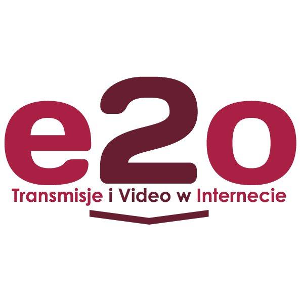 e2o - ORGANIZATOR TRANSMISJI NA ŻYWO